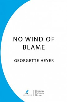 No Wind of Blame (Inspector Hemingway Mystery #1) - Georgette Heyer