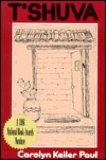T'Shuva: A Novel - Carolyn Keiler Paul
