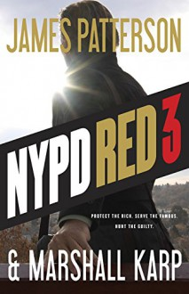 NYPD Red 3 - James Patterson,Marshall Karp