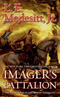 Imager's Battalion: The Sixth Book of the Imager Portfolio by Modesitt, L. E.(October 29, 2013) Mass Market Paperback - L.E. Modesitt Jr.