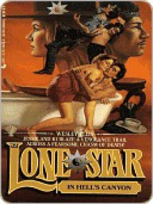 Lone Star In Hell's Canyon (Lone Star #82) - Wesley Ellis