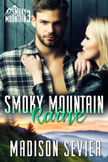 Smoky Mountain Raine (Smoky Mountain Escapes Book 3) - Madison Sevier