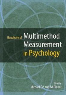 Handbook of Multimethod Measurement in Psychology - Michael Eid