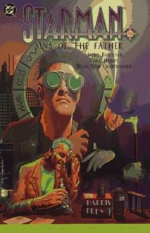 Starman, Vol. 1: Sins of the Father - James Robinson, Tony Harris, Wade Von Grawbadger