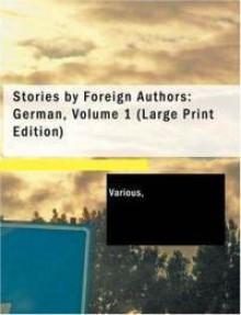 Stories by Foreign Authors: German Volume 1 - Paul von Heyse, Rudolf Lindau, Leopold von Sacher-Masoch, Rudolf Baumbach, E.T.A. Hoffmann