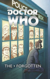Doctor Who: The Forgotten (Doctor Who (IDW)) - Tony Lee, Pia Guerra, Stefano Martino, Kelly Yates