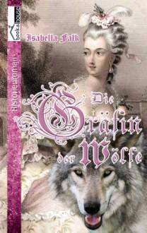 Die Gräfin der Wölfe - Leseprobe - Isabella Falk