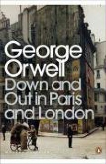 Down and Out in Paris and London - Peter Davison, Dervla Murphy, George Orwell