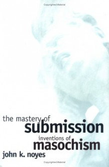 The Mastery of Submission: The Case of the Flemish Adolescent Pupils Learning German - John K. Noyes