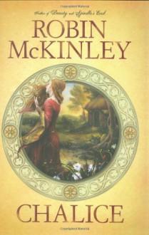 Chalice - Robin McKinley