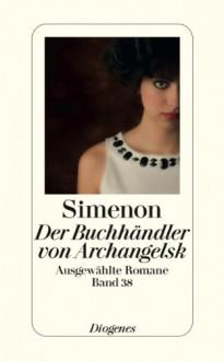 Der Buchhändler von Archangelsk - Georges Simenon