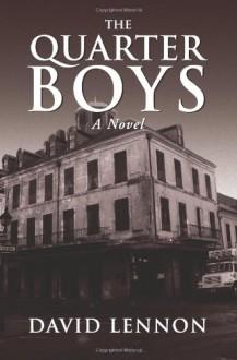 The Quarter Boys - David Lennon