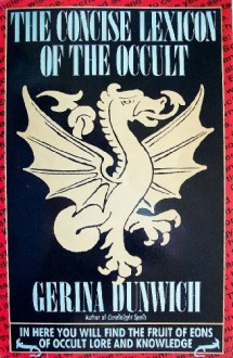 The Concise Lexicon of Occult - Gerina Dunwich