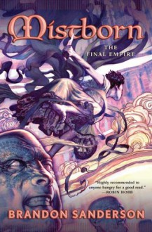 The Final Empire (Mistborn, Book 1) - Brandon Sanderson