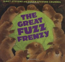 The Great Fuzz Frenzy - Janet Stevens, Susan Stevens Crummel