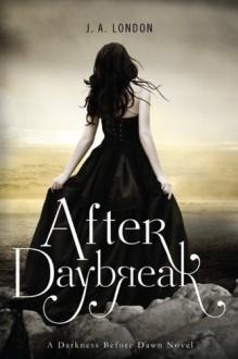 After Daybreak - J.A. London