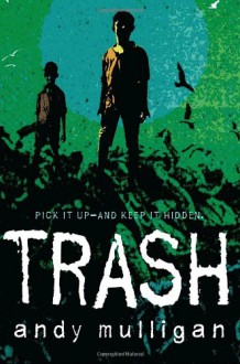Trash - Andy Mulligan, Chris Nunez, Elissa Steele and Michelle Gonzalez Ramon DeOcamop