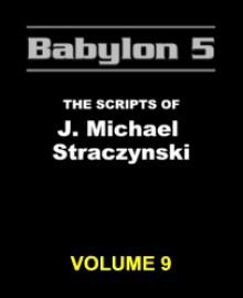 Babylon 5: The Scripts of J. Michael Straczynski, Vol. 9 - J. Michael Straczynski