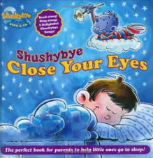 Shushybye: Close Your Eyes - Steve Syatt, Frank Caruso