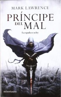 Príncipe del mal (Trilogía de la Sangre, #1) - Mark Lawrence
