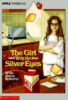Girl with the Silver Eyes - Willo Davis Roberts