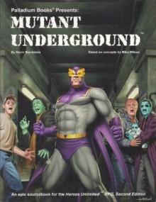 Mutant Underground - Kevin Siembieda