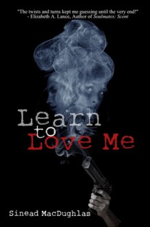 Learn To Love Me - Dave J. Ford, Simon-Marshall Jones, Sinead MacDughlas