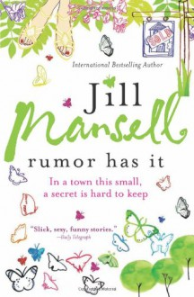 Rumor Has It: In a town this small, a secret is hard to keep - Jill Mansell