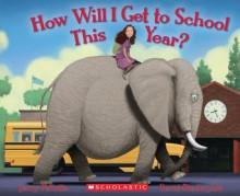How Will I Get to School This Year? - Jerry Pallotta, David Biedrzycki