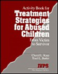 Treatment Strategies for Abused Children: From Victim to Survivor - Traci L. Butler