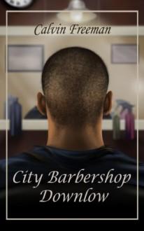 City Barbershop Downlow (Str8 Studs Downlow) - Calvin Freeman