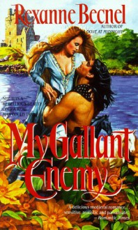 My Gallant Enemy - Rexanne Becnel