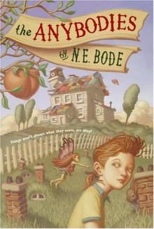 The Anybodies - N.E. Bode, Julianna Baggott, Peter Ferguson