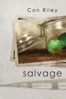 Salvage - Con Riley