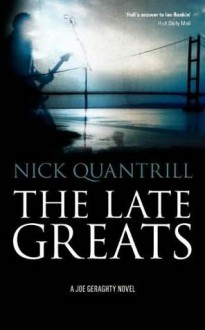 The Late Greats - Nick Quantrill