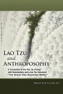 Lao Tzu and Anthroposophy - Laozi, Kwan-Yuk Claire Sit