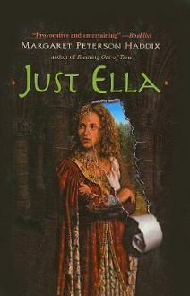Just Ella (Aladdin Fantasy) - Margaret Peterson Haddix
