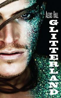 Glitterland (Edizione italiana) - Alexis Hall,Chiara Messina