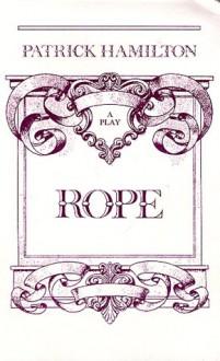 Rope: Play (Drama) - Patrick Hamilton