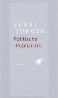 Politische Publizistik : 1919 bis 1933 - Ernst Jünger