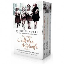 The Complete Call the Midwife Stories: Collection 3 Books Set Call the Midwife, Shadows of the Workhouse, Farewell to the East End - Jennifer Worth