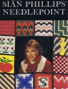 Sian Phillips' Needlepoint - Sian Phillips