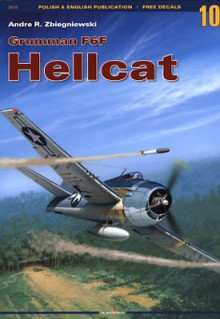 Grumman F6F Hellcat - Andre R. Zbiegniewski, Arkadiusz Wróbel, Maciej Noszczak, Zygmunt Szeremeta, Lukasz Wojtyniak
