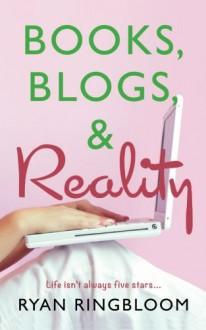 Books, Blogs, & Reality - Ryan Ringbloom