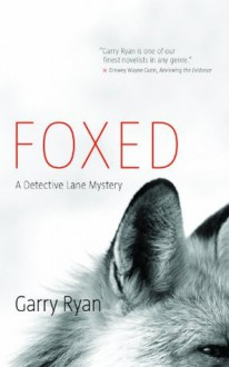 Foxed: A Detective Lane Mystery - Garry Ryan