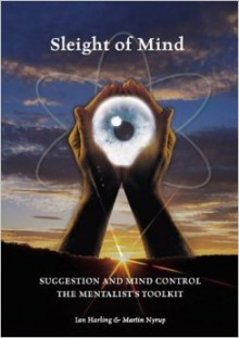 Sleight Of Mind: Suggestion And Mind Control: The Mentalist's Toolkit - Ian Gordon Harling