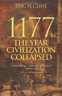 1177 B.C.: The Year Civilization Collapsed - Eric H. Cline
