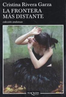 La Frontera Mas Distante - Cristina Rivera Garza