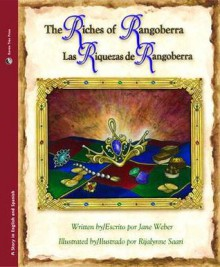 The Riches of Rangoberra/Las riquezas de Rangoberra (Bilingual) - Jane Weber