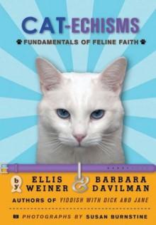 Cat-echisms: Fundamentals of Feline Faith - Ellis Weiner, Barbara Davilman, Susan Burnstine